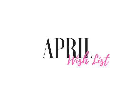 April wish list